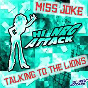 Miss Joke  - Talking To The Lions download flac