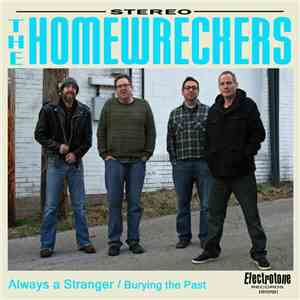 The Homewreckers (St. Louis, MO) - Always A Stranger / Burying The Past download flac