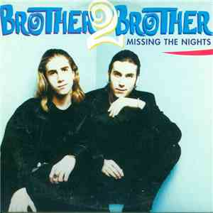 Brother 2 Brother  - Missing The Nights download flac
