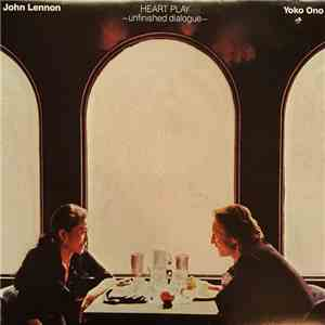 John Lennon, Yoko Ono - Heart Play -Unfinished Dialogue download flac