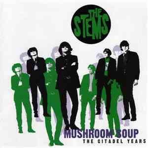 The Stems - Mushroom Soup The Citadel Years download flac
