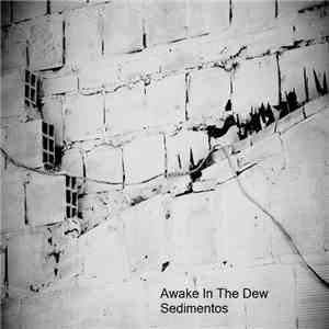 Awake In The Dew - Sedimentos download flac