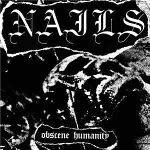 Nails - Obscene Humanity FLAC album