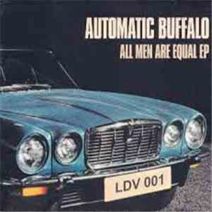Automatic Buffalo - All Men Are Equal EP download flac
