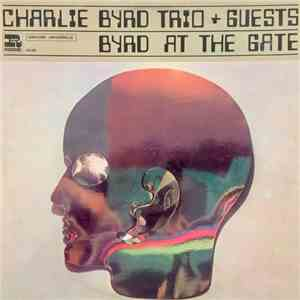 Charlie Byrd Trio + Guests - Byrd At The Gate download flac