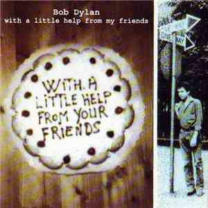 Bob Dylan - With A Little Help From My Friends download flac
