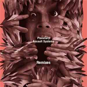 Planetary Assault Systems - Remixes download flac