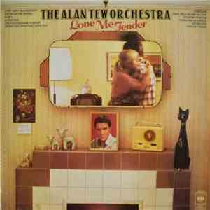 The Alan Tew Orchestra - Love Me Tender download flac