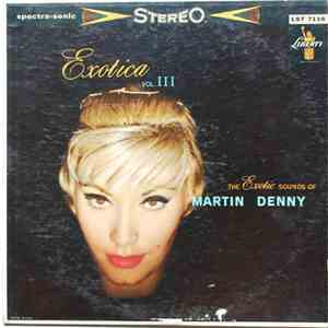 Martin Denny - Exotica Vol. III download flac