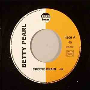 Betty Pearl - Cheese Brain download flac
