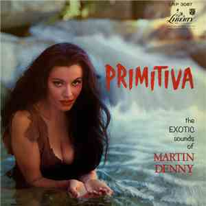 Martin Denny - Primitiva download flac