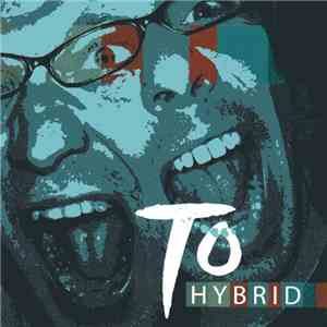 To  - Hybrid download flac