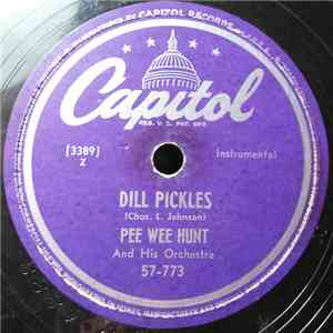 Pee Wee Hunt And His Orchestra - Dill Pickles / Tiger Rag download flac