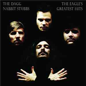 The Dagg Nabbit Stubbs - The Eagle's Greatest Hits download flac