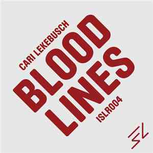 Cari Lekebusch - Blood Lines download flac
