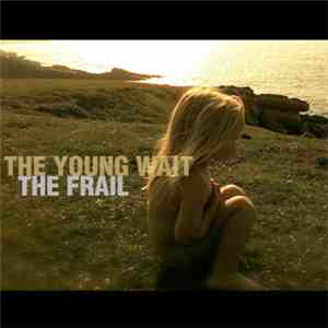 The Young Wait - The Frail download flac