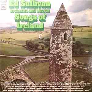 Ed Sullivan Orchestra And Chorus - Songs Of Ireland download flac