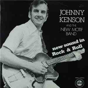 Johnny Kenson And The New Motif Band - New Sound In Rock & Roll download flac