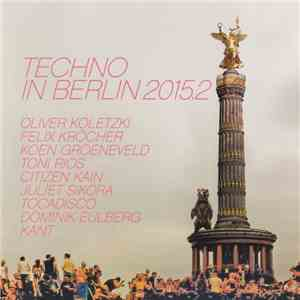 Various - Techno In Berlin 2015.2 download flac