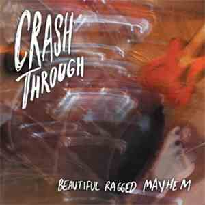 Crash Through - Beautiful Ragged Mayhem FLAC album