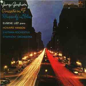 George Gershwin, Eugene List ; Eastman-Rochester Symphony Orchestra, Howard Hanson - Concerto In F / Rhapsody In Blue download flac