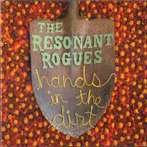 The Resonant Rogues - Hands In The Dirt FLAC album