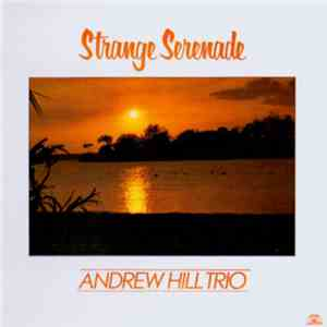 Andrew Hill Trio - Strange Serenade download flac