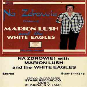 Marion Lush And The White Eagles - Na Zdrowie! download flac