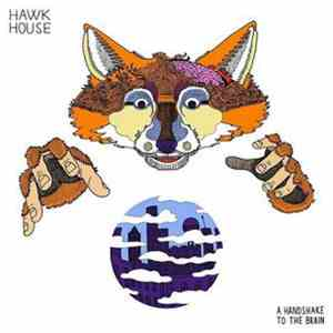 Hawk House - A Handshake To The Brain download flac