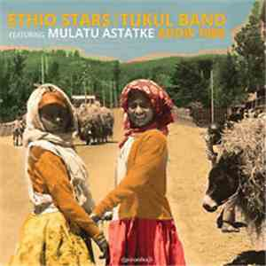 Ethio Stars | Tukul Band Featuring Mulatu Astatke - Addis 1988 download flac