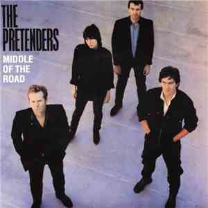 The Pretenders - Middle Of The Road download flac