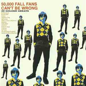 The Fall - 50,000 Fall Fans Can't Be Wrong - 39 Golden Greats FLAC album