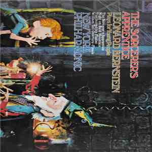 Leonard Bernstein, New York Philharmonic - The Sorcerer's Apprentice download flac