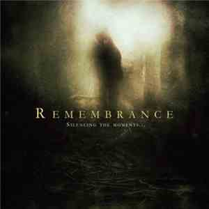 Remembrance  - Silencing The Moments... download flac