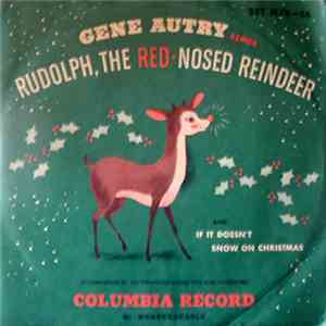 Gene Autry And The Pinafores - Gene Autry Sings Rudolph, The Red-Nosed Reindeer And If It Doesn't Snow On Christmas download flac