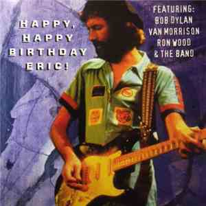 Eric Clapton & Friends - Happy, Happy Birthday Eric! download flac