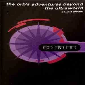 The Orb - The Orb's Adventures Beyond The Ultraworld download flac
