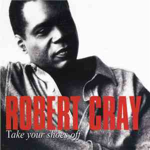 The Robert Cray Band - Take Your Shoes Off download flac