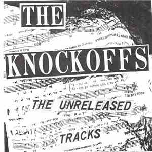 The Knockoffs - The Unreleased Tracks download flac