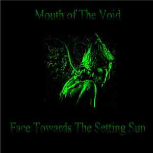 Mouth Of The Void - Face Towards The Setting Sun download flac