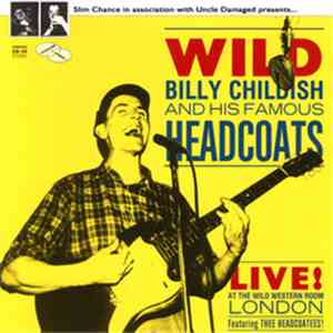 Wild Billy Childish And His Famous Headcoats Featuring Thee Headcoatees! - Live! At The Wild Western Room London download flac