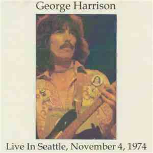 George Harrison - Live In Seattle 1974 download flac