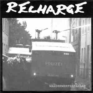 Recharge / External Menace - Wasserwerferfahrer / I'd Rather Be Dead download flac