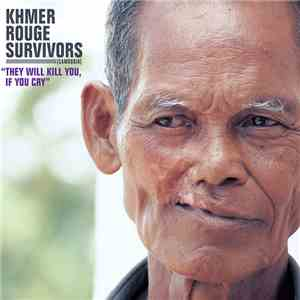 Various - Khmer Rouge Survivors (Cambodia) download flac