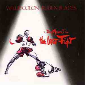 Willie Colón / Ruben Blades - The Last Fight download flac