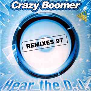 Crazy Boomer - Hear The DJ (Remixes 97) download flac