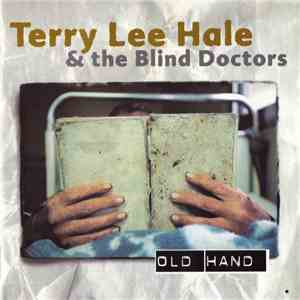 Terry Lee Hale & The Blind Doctors - Old Hand download flac