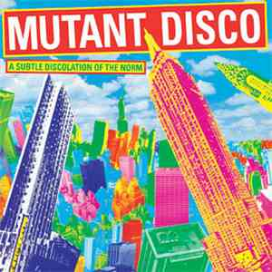 Various - Mutant Disco Volume 1 - A Subtle Discolation Of The Norm download flac