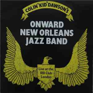 Colin ''Kid'' Dawson And His Onward New Orleans Jazz Band - Live At The 100 Club In London download flac