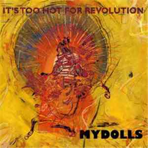Mydolls - It's Too Hot For Revolution download flac